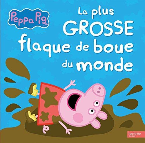 Livre peppa pig la plus grosse flaque de boue du monde - Jeux de papa pig ...