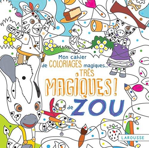 Livre Mon Cahier De Coloriages Magiques Zou France Jeux