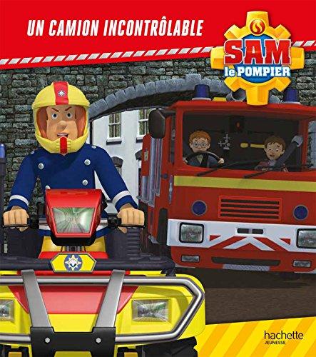 Livre sam le pompier un camion incontr lable france jeux - Sam le camion de pompier ...