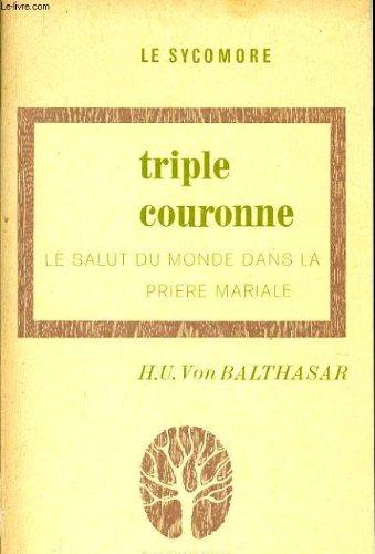 Livre triple couronne le salut du monde dans la pri re for Livre les maisons du monde