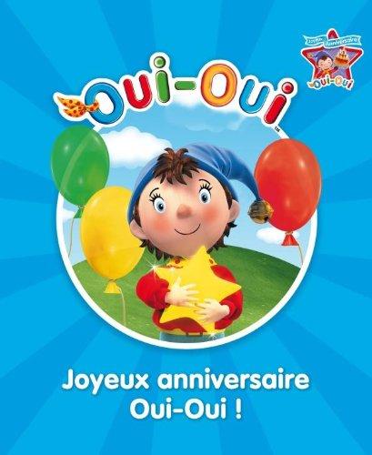 Livre Oui Oui Joyeux Anniversaire Oui Oui France Jeux