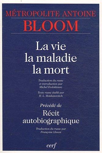 Livre La Vie La Maladie La Mort Precede De Recit