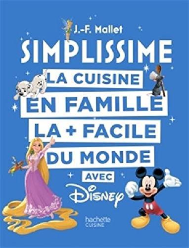 Livre simplissime disney la cuisine en famille la facile du monde france jeux - Jeux de cuisine en francais ...